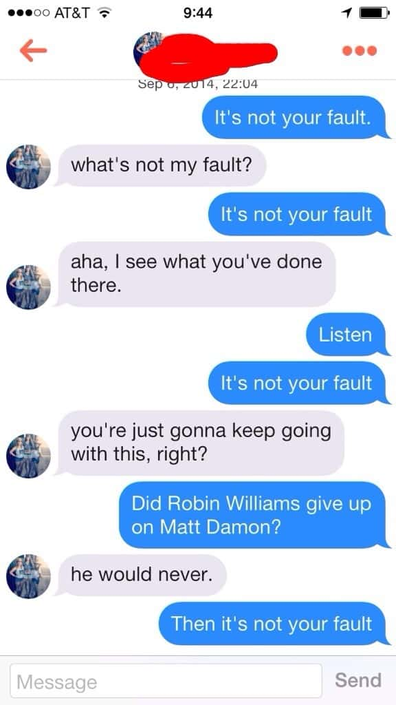 Say it right and it works very well. Crack some Tinder jokes.