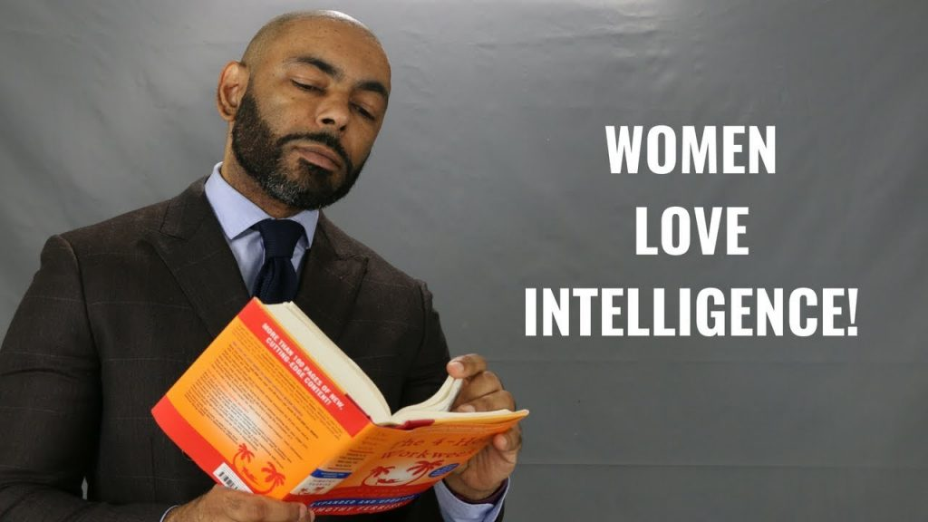 Women find intelligence to be sexy.