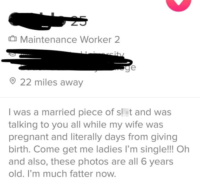 I was a married piece of shit. I was talking to you having a pregnant wife.