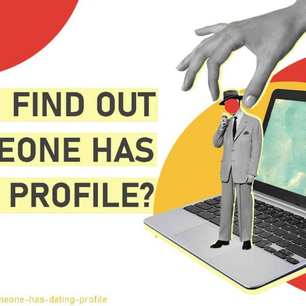 How-to-Find Out Someone Has a Dating Profile
